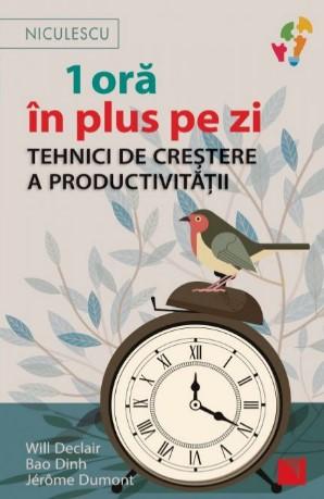 1 ora in plus pe zi. Tehnici de crestere a productivitatii