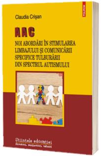 AAC. Noi abordari in stimularea limbajului si comunicarii specifice tulburarii din spectrul autismului