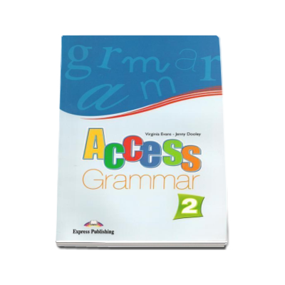 Access 2 Grammar. Curs de limba engleza gramatica, nivel elementary (level A2)