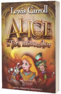 Alice in Tara minunilor - Carroll Lewis
