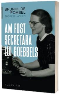Am fost secretara lui Goebbels