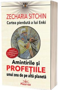 Amintirile si profetiile unui zeu de pe alta planeta - Cartea pierduta a lui Enki