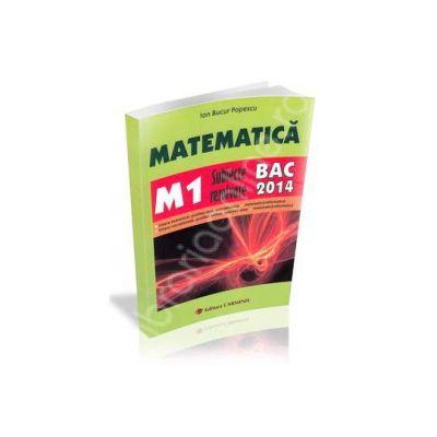 Bac 2014. Matematica (M1) bacalaureat 2014. Subiecte rezolvate