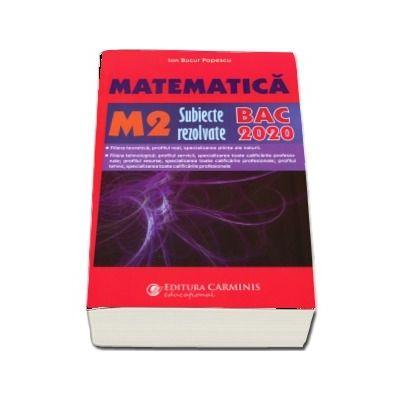 Bacalaureat 2020 - Matematica M2, subiecte rezolvate