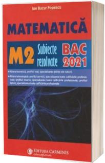 Bacalaureat 2021. Matematica M2, subiecte rezolvate