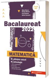 Bacalaureat matematica 2022.  Matematica M Stiintele naturii, M Tehnologic (Avizat M.E.C)
