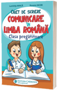 Caiet de scriere. Comunicare in limba romana. Clasa pregatitoare.