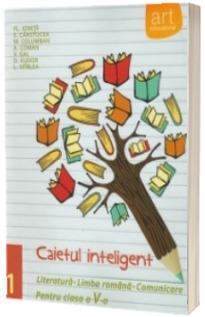 Caietul inteligent, pentru clasa a V-a, semestrul I. Literatura, Limba romana, Comunicare.