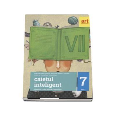 Caietul inteligent, pentru clasa a VII-a, semestrul al II-a. Literatura. Limba romana. Comunicare - Florin Ionita (Editia 2017)