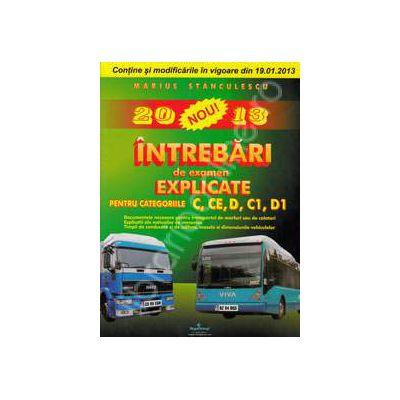 Chestionare auto 2013 pentru categoriile C, CE, D, C1, D1. Intrebari de examen explicate - editie epuizata