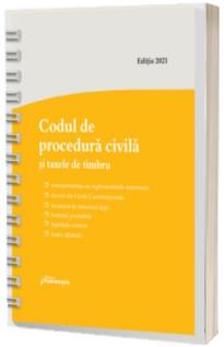Codul de procedura civila si taxele de timbru. Actualizat la 1 octombrie 2021 - spiralat