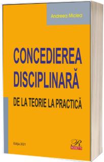 Concedierea disciplinara. De la teorie la practica