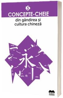 Concepte-cheie din gandirea si cultura chineza - Volumul V