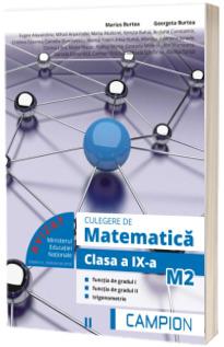 Culegere de matematica pentru clasa a IX-a, profil M2. Functia de gradul I, functia de gradul II, trigonometrie (Semestrul II)