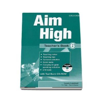 Curs de limba engleza Aim High 6 Teachers Book (With Test Bank CD-ROM)