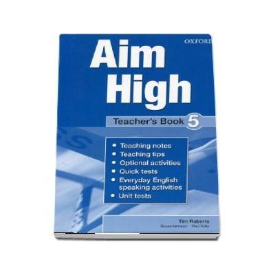 Curs de limba engleza Aim High Level 5 Teachers Book