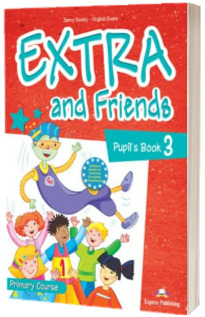 Curs de limba engleza - Extra and Friends 3 Pupils Book