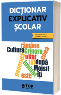 Dictionar explicativ scolar (include acces la varianta digitala)