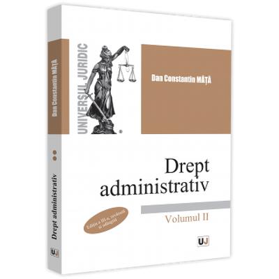 Drept administrativ. Volumul II. Editia a III-a, revazuta si adaugita