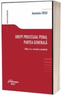 Drept procesual penal. Partea generala. Editia a 5-a