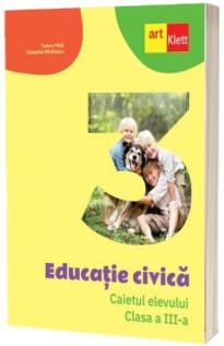 Educatie civica. Caietul elevului. Clasa a III-a