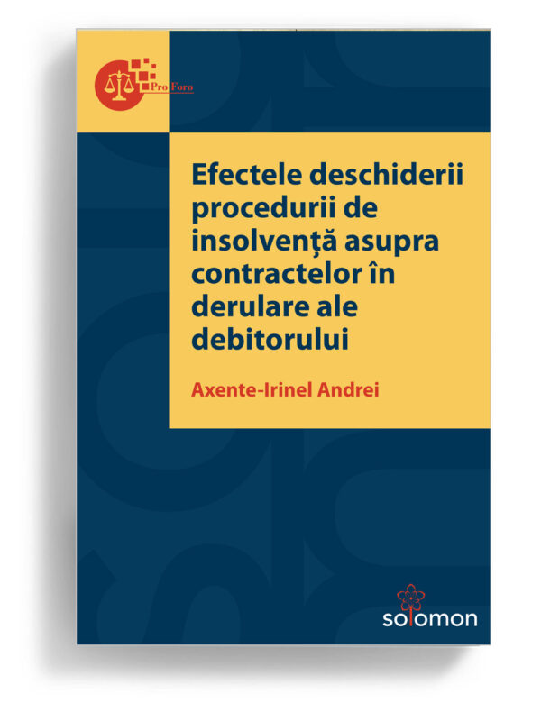 Efectele deschiderii procedurii de insolventa asupra contractelor in derulare ale debitorului | Editura Solomon