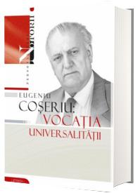 Eugeniu Coseriu - vocatia universalitatii