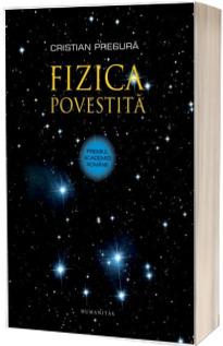 Fizica povestita - Cristian Presura
