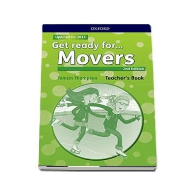 Get Ready for... Movers. Teachers Book and Classroom Presentation Tool - 2nd Edition - Updated for 2018
