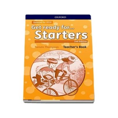 Get Ready for... Starters. Teachers Book and Classroom Presentation Tool - 2nd Edition - Updated for 2018