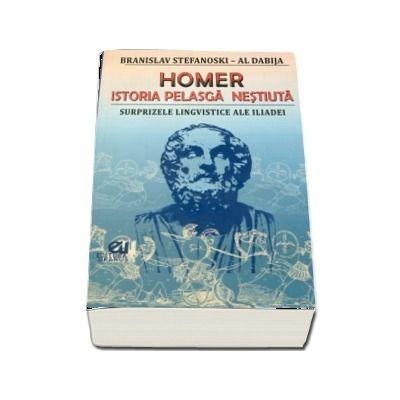 Homer. Istoria pelasga nestiuta, surprizele lingvistice ale Iliadei