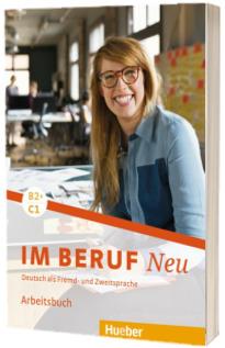 Im Beruf NEU B2+,C1. Arbeitsbuch