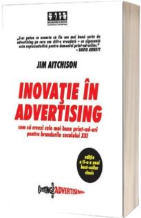 Inovatie in advertising - Cum sa creezi cele mai bune print-ad-uri pentru brandurile secolului XXI
