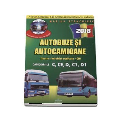 Intrebari de examen 2018 explicate pentru obtinerea permisului auto Autocamioane si Autobuze. Categoriile C, CE, D, C1, D1 (Contine CD cu teorie si 750 de intrebari)
