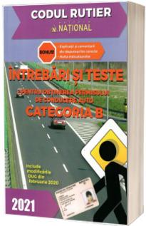 Intrebari si teste, CATEGORIA B pentru obtinerea permisului de conducere auto, anul 2021
