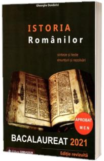 Istoria Romanilor. Bacalaureat 2021