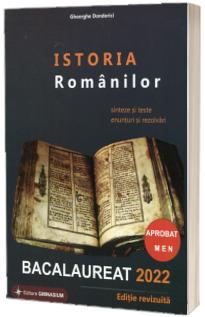 Istoria Romanilor. Bacalaureat 2022