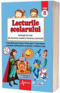 Lecturile scolarului clasa a II-a. Antologie de texte din literatura romana si cea universala