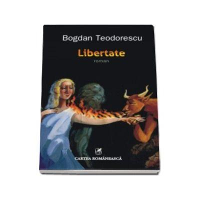 Libertate - Bogdan Teodorescu