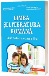 Limba si literatura romana. Caiet de lucru. Clasa a III-a
