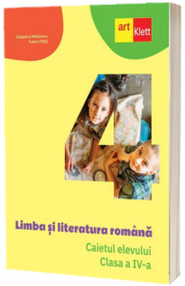 Limba si literatura romana. Caietul elevului, clasa a IV-a