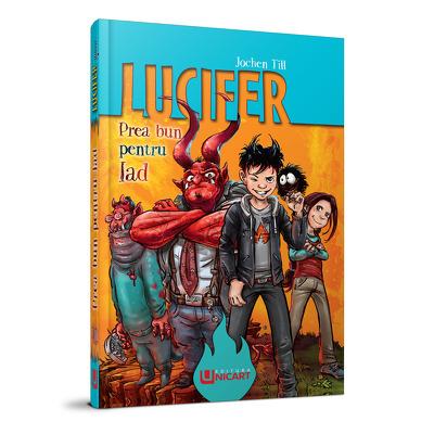 Lucifer junior. Prea bun pentru Iad