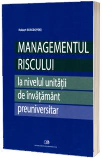 Managementul riscului la nivelul unitatii de invatamant preuniversitar