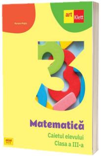 Matematica. Caietul elevului, clasa a III-a