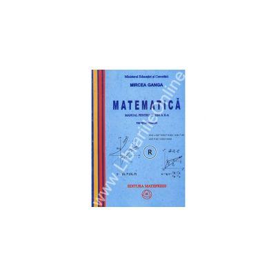 Matematica manual de clasa a X-a.Trunchi comun - Mircea Ganga