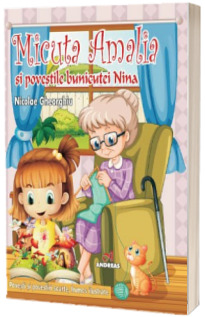 Micuta Amalia si povestile bunicutei Nina
