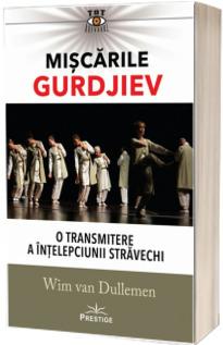 Miscarile Gurdjiev. O transmitere a intelepciunii stravechi