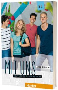 Mit uns B2. Arbeitsbuch Deutsch fur Jugendliche