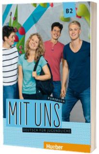Mit uns B2. Kursbuch Deutsch fur Jugendliche