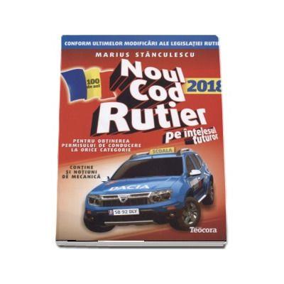 Noul cod rutier 2018 pe intelesul tuturor in vederea obtinerii permisului de conducere auto pentru TOATE CATEGORIILE (Contine notiuni de mecanica)